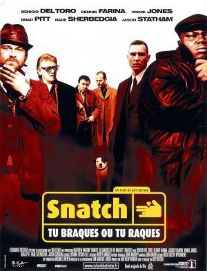 Affiche Snatch : Tu braques ou tu raques