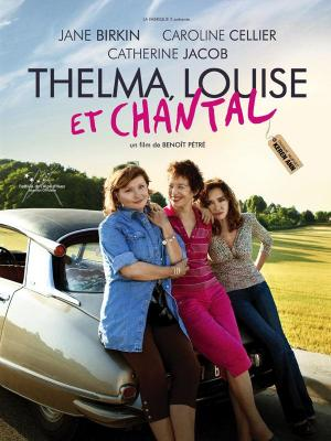 Affiche Thelma, Louise et Chantal