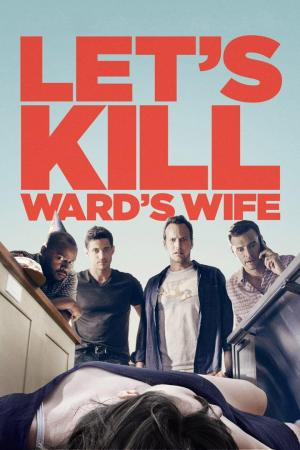 Affiche Let's Kill Ward's Wife
