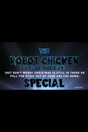Affiche The Robot Chicken Lots of Holidays (But Don't Worry Christmas is Still in There Too So Pull the Stick Out of Your Ass Fox News) Special