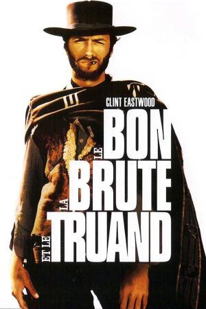 Affiche Le Bon, la Brute et le Truand
