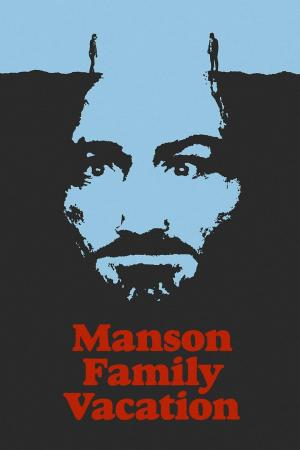 Affiche Manson Family Vacation