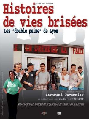 affiche Histoires de vies brisées : les double peine de Lyon