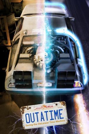 affiche OUTATIME: Saving the DeLorean Time Machine