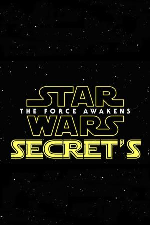 affiche Secrets Of The Force Awakens - A Cinematic Journey