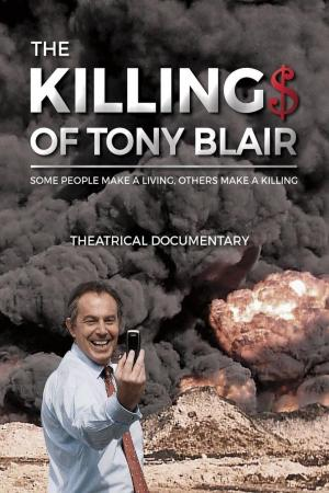 Affiche The Killing$ of Tony Blair