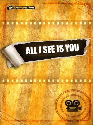Affiche All I See Is You
