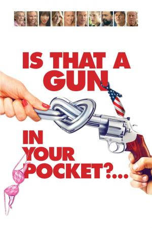 Affiche Is That a Gun in Your Pocket?