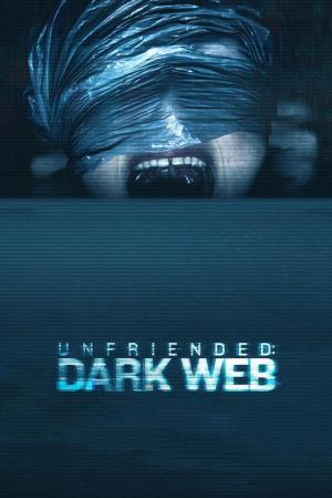Affiche Unfriended: Dark Web