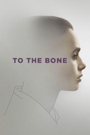 Affiche To the Bone
