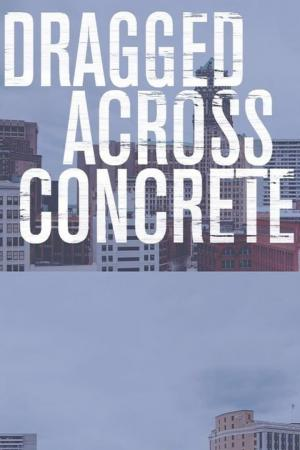 Affiche Dragged Across Concrete