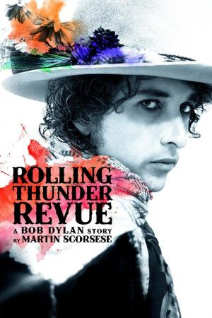 Affiche Rolling Thunder Revue : A Bob Dylan Story by Martin Scorsese