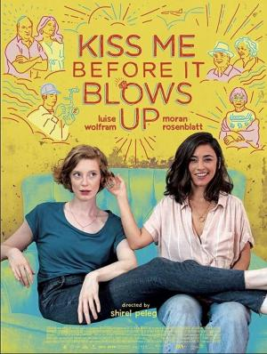 affiche Kiss Me Before It Blows Up