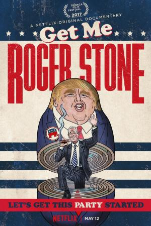 Affiche Get Me Roger Stone