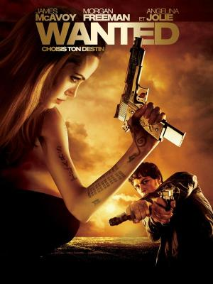 Affiche Wanted : choisis ton destin