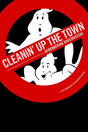 Affiche Cleanin' Up the Town: Remembering Ghostbusters