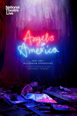 Affiche National Theatre Live: Angels In America, Part One: Millennium Approaches