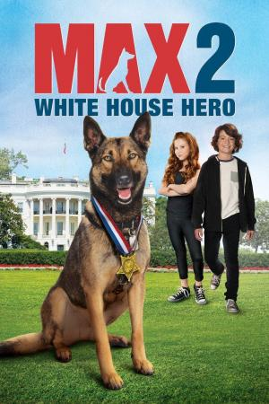 Affiche Max 2 : White House Hero