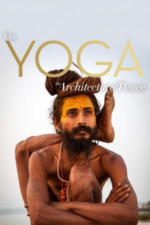 Affiche On Yoga the Architecture of Peace
