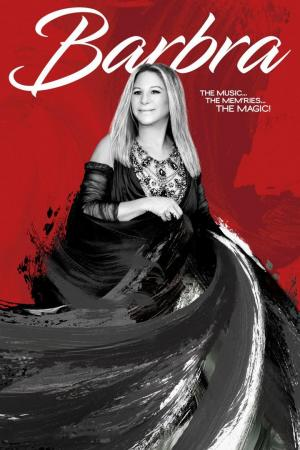 Affiche Barbra: The Music ... The Mem'ries ... The Magic!