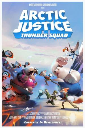 Affiche Arctic Justice: Thunder Squad