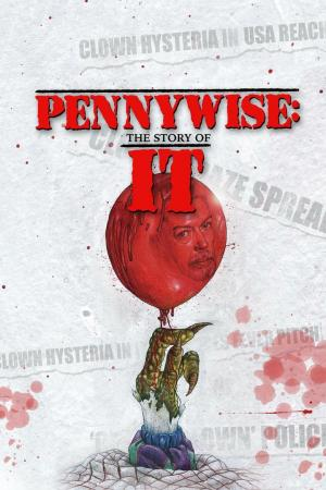 affiche Pennywise: The Story of IT