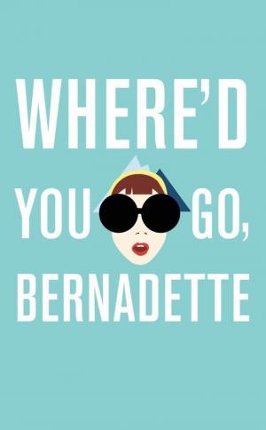 affiche Where'd You Go, Bernadette