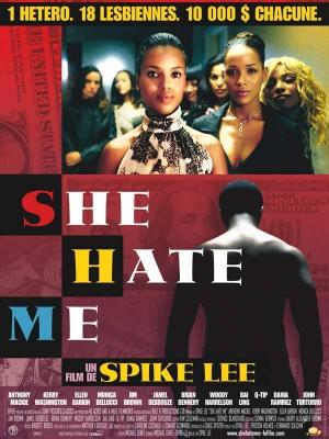 Affiche She Hate Me