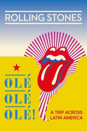 affiche The Rolling Stones Olé Olé Olé! : A Trip Across Latin America