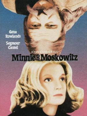 affiche Minnie et Moskowitz (Ainsi va l'amour)