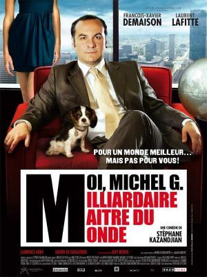 affiche Moi, Michel G., milliardaire, maître du monde