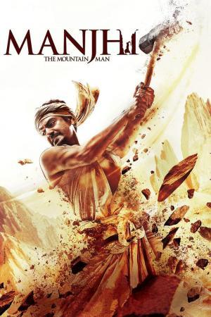 affiche Manjhi: The Mountain Man
