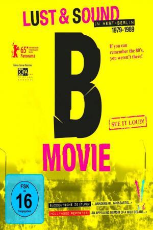 affiche B-Movie: Lust & Sound in West-Berlin