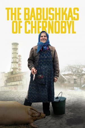 affiche The Babushkas of Chernobyl
