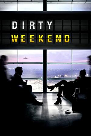 affiche Dirty Weekend