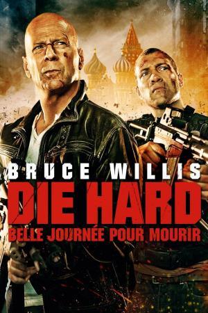 affiche Die Hard 5 : Belle journée pour mourir