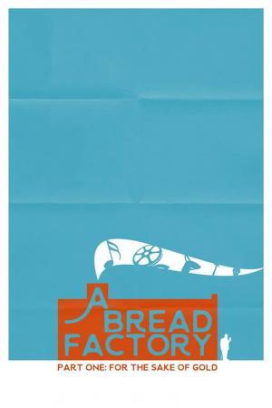 affiche A Bread Factory, Part 1 : ce qui nous unit