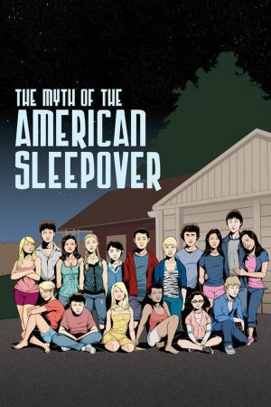 affiche The Myth of the American Sleepover
