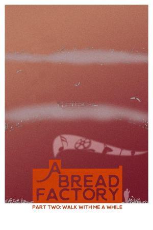affiche A Bread Factory, Part 2 : Un petit coin de paradis