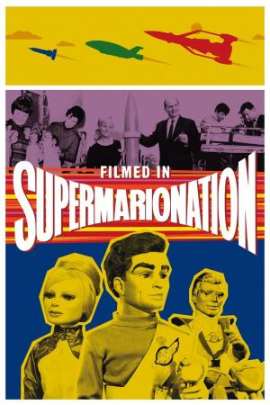 affiche Filmed in Supermarionation