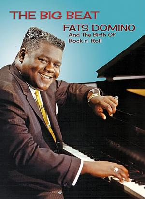 affiche Fats Domino and The Birth of Rock 'n' Roll