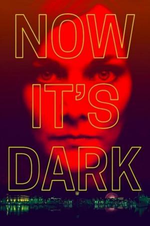 affiche Now It's Dark