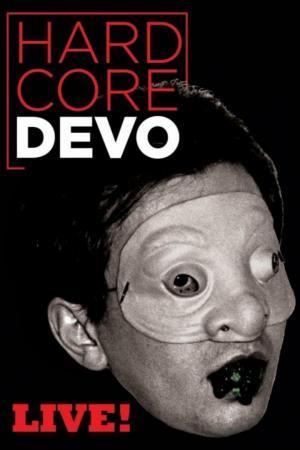 affiche Devo: Hardcore Live!