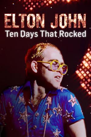 affiche Elton John: Ten Days That Rocked