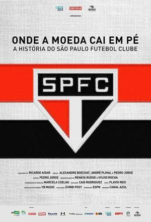affiche Onde a Moeda Cai em Pé: A História do São Paulo Futebol Clube