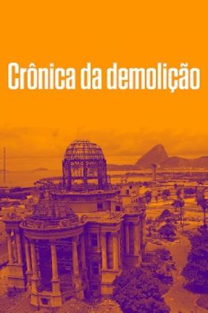 affiche Crônica da Demolição