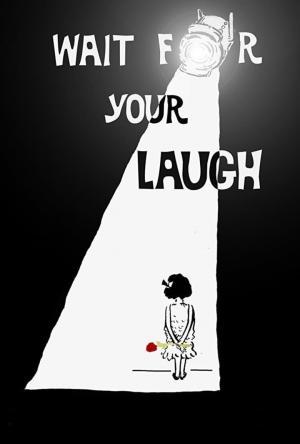 affiche Wait for Your Laugh