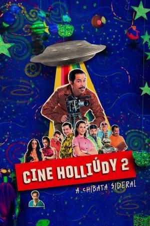 affiche Cine Holliúdy 2: A Chibata Sideral