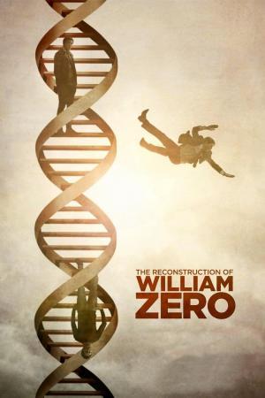 affiche The Reconstruction of William Zero