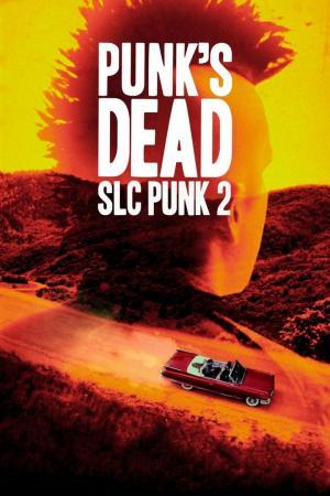 affiche Punk's Dead: SLC Punk 2